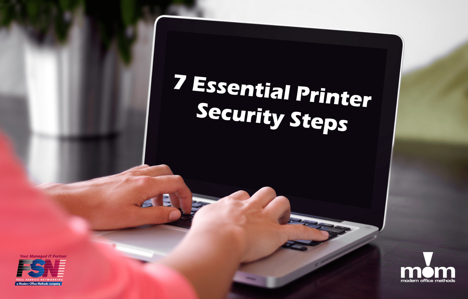 7 Essential Printer Security Steps